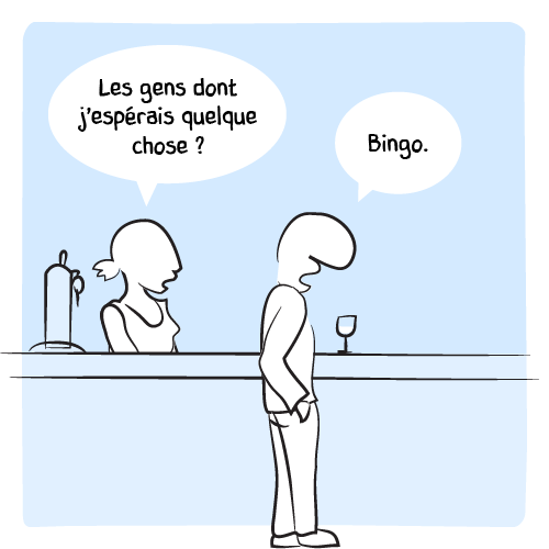 «Les gens dont j'espérais quelque chose?» L'homme commente sans même se retourner : « Bingo. »
