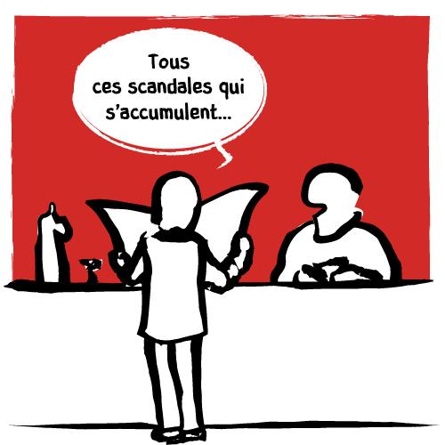 En lisant son journal, ce client ne peut s'empêcher de commenter : «Tous ces scandales qui s'accumulent…»
