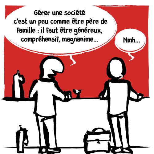 «Gérer une société c'est un peu comme être père de famille: il faut être généreux, compréhensif, magnanime…»