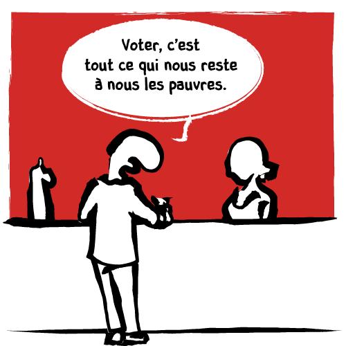 «Voter, c'est tout ce qui nous reste à nous les pauvres.» se lamente un client du bar.
