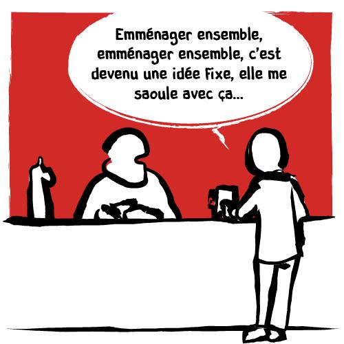 Un client confie ses problèmes au barman : «Emménager ensemble, emménager ensemble, c'est devenu une idée fixe, elle me saoule avec ça…»