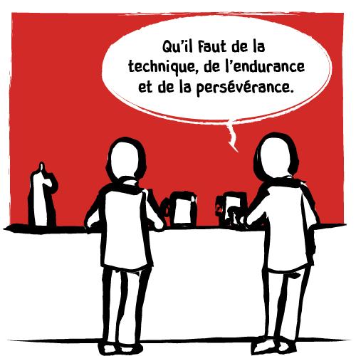 Il rapportemême : «Qu'il faut de la technique, de l'endurance et de la persévérance.»