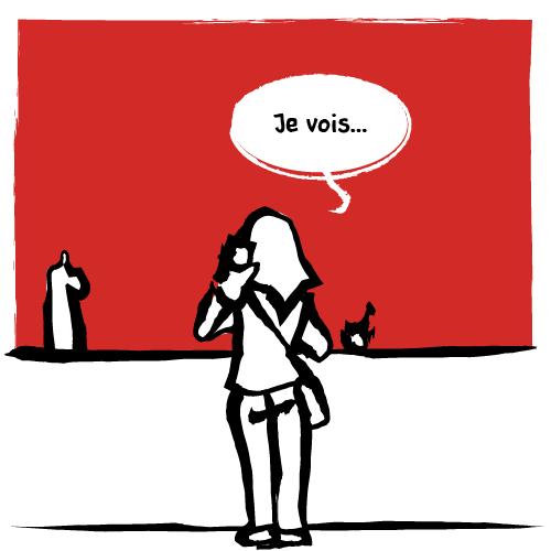 «Je vois…»
